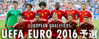 EUROPEAN QUALIFIERS - UEFA EURO 2016予選