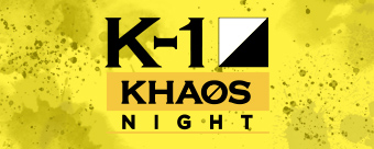 K-1 KHAOS NIGHT